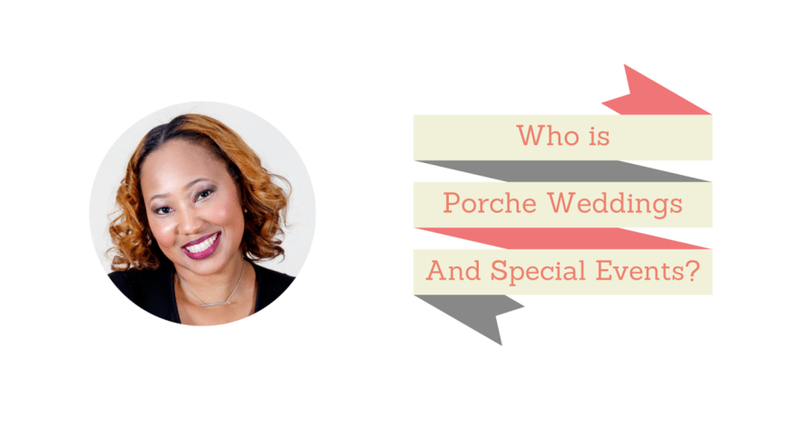 porche weddings and special events, atlanta wedding planner
