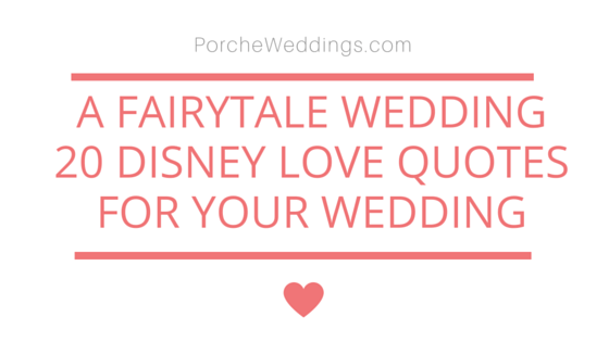 Disney Wedding Quotes New A Disney Fairytale Wedding  20 Disney Love Quotes